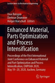 Enhanced Material and Part Optimization and Process Intensification